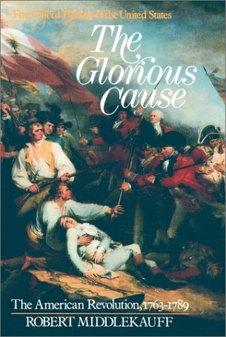 Glorious Cause The American Revolution, 1763-1789 2nd 1982 (Reprint) edition cover