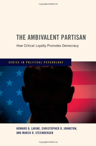 Ambivalent Partisan How Critical Loyalty Promotes Democracy  2012 edition cover