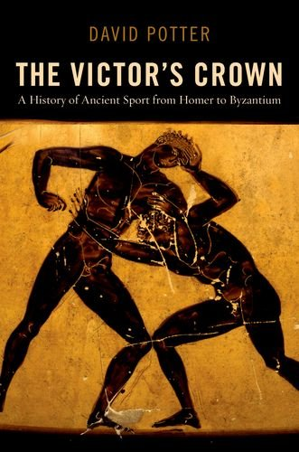 Victor's Crown A History of Ancient Sport from Homer to Byzantium  2011 edition cover