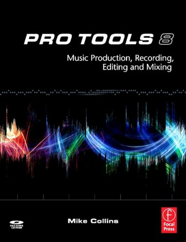 Pro Tools 8 Music Production, Recording, Editing and Mixing  2009 edition cover