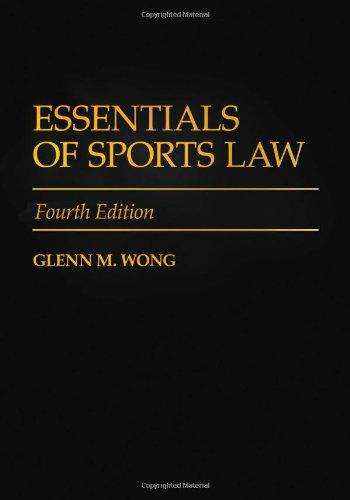 Essentials of Sports Law  4th 2010 (Revised) edition cover
