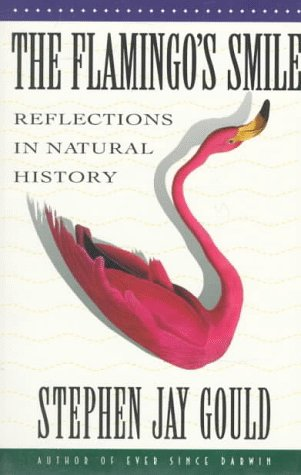 Flamingo's Smile Reflections in Natural History  1987 (Reprint) edition cover