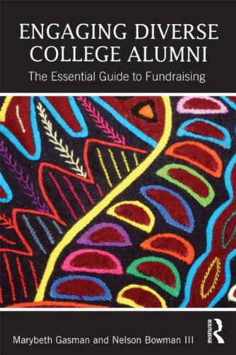Engaging Diverse College Alumni The Essential Guide to Fundraising  2013 edition cover
