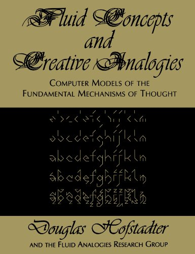 Fluid Concepts and Creative Analogies Computer Models of the Fundamental Mechanisms of Thought  1996 edition cover
