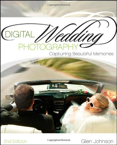 Digital Wedding Photography Capturing Beautiful Memories 2nd 2011 edition cover