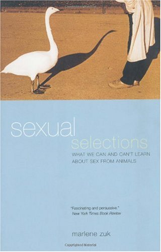 Sexual Selections What We Can and Can't Learn about Sex from Animals  2003 edition cover