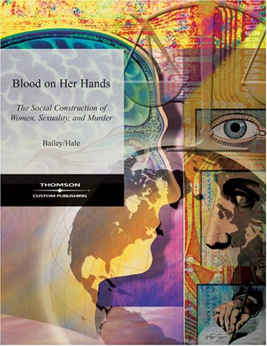 Blood on Her Hands The Social Construction of Women, Sexuality and Murder  2004 9780534197759 Front Cover