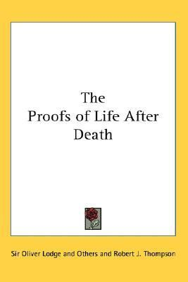 Proofs of Life after Death  N/A 9780548031759 Front Cover