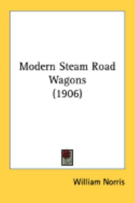 Modern Steam Road Wagons:  2008 9780548903759 Front Cover