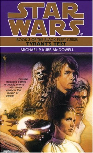 Tyrant's Test: Star Wars Legends (the Black Fleet Crisis)   1996 9780553572759 Front Cover