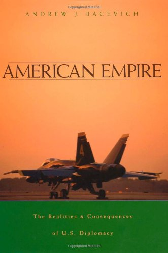 American Empire The Realities and Consequences of U. S. Diplomacy  2002 edition cover