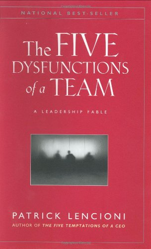 Five Dysfunctions of a Team A Leadership Fable  2002 9780787960759 Front Cover
