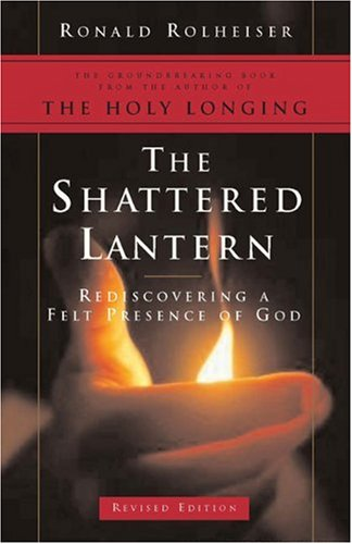 Shattered Lantern Rediscovering a Felt Presence of God  2004 (Revised) edition cover
