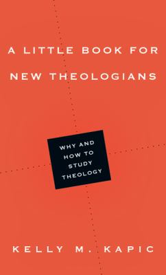 Little Book for New Theologians Why and How to Study Theology  2012 edition cover