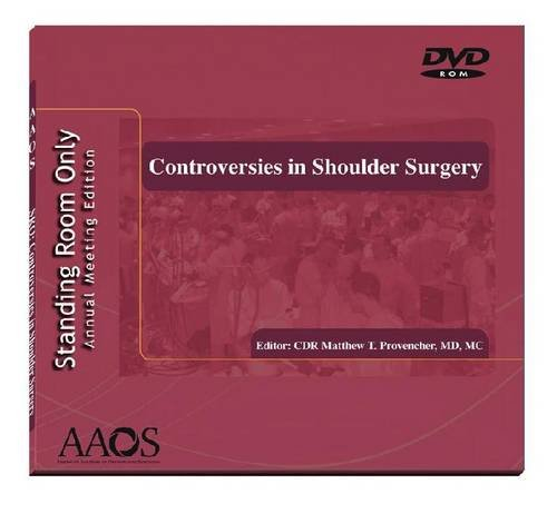 Standing Room Only: Annual Meeting Edition Controversies in Shoulder Surgery  2011 edition cover