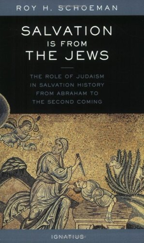 Salvation Is from the Jews The Role of Judaism in Salvation History From Abraham to the Second Coming  2003 edition cover