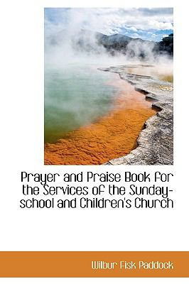 Prayer and Praise Book for the Services of the Sunday-school and Children's Church:   2009 edition cover