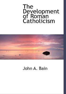 Development of Roman Catholicism N/A 9781113911759 Front Cover