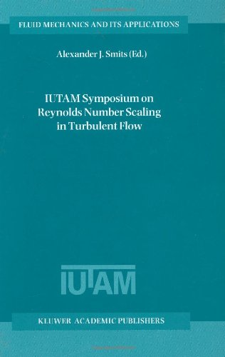 IUTAM Symposium on Reynolds Number Scaling in Turbulent Flow Proceedings of the IUTAM Symposium Held in Princeton, NJ, U. S. A. , 11-13 September 2002  2004 9781402017759 Front Cover