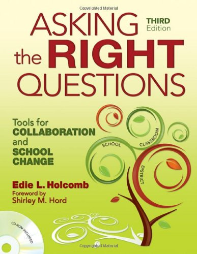 Asking the Right Questions Tools for Collaboration and School Change 3rd 2009 edition cover
