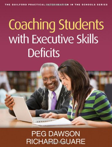 Coaching Students with Executive Skills Deficits   2012 edition cover