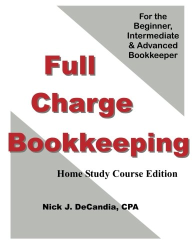 Full Charge Bookkeeping: For the Beginner, Intermediate & Advanced Bookkeeper, Home Study Course Edition  2012 edition cover