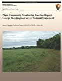 Plant Community Monitoring Baseline Report, George Washington Carver National Monument  N/A 9781492948759 Front Cover