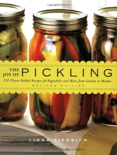 Joy of Pickling 250 Flavor-Packed Recipes for Vegetables and More from Garden or Market  2009 (Revised) edition cover