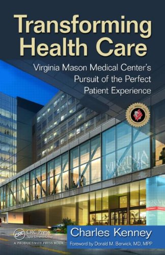 Transforming Health Care Virginia Mason Medical Center's Pursuit of the Perfect Patient Experience  2010 9781563273759 Front Cover