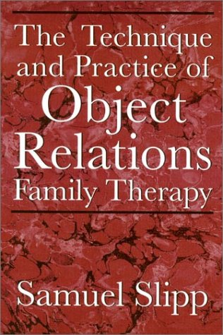 Technique and Practice of Object Relations Family Therapy  N/A edition cover