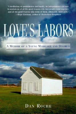 Love's Labors A Memoir of a Young Marriage and Divorce N/A 9781573227759 Front Cover