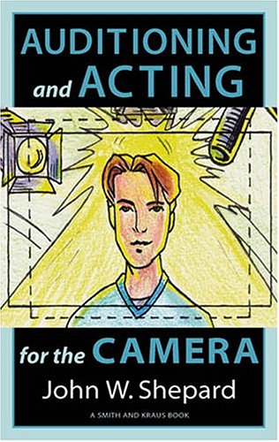 Acting for the Cameras Proven Techniques for Auditioning and Performing in Film, Episodic TV, Sit-Coms, Soap Operas, Commercials, and Industrials  2003 edition cover