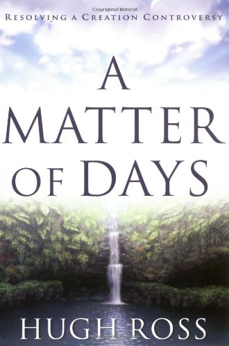 Matter of Days Resolving a Creation Controversy  2004 edition cover