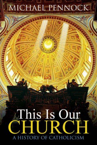 This Is Our Church A History of Catholicism  2007 (Student Manual, Study Guide, etc.) edition cover