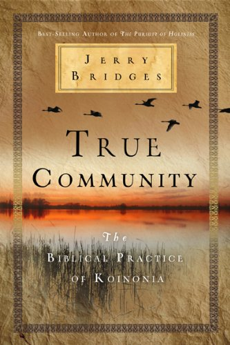 True Community The Biblical Practice of Koinonia  2012 edition cover