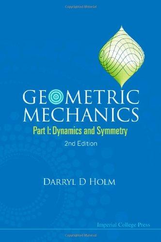 Geometric Mechanics Dynamics and Symmetry 2nd 2011 edition cover