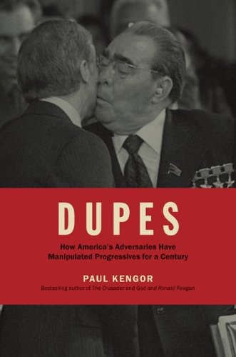 Dupes How America's Adversaries Have Manipulated Progressives for a Century  2010 edition cover