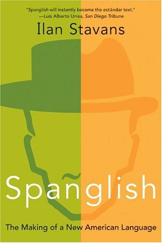Spanglish The Making of a New American Language  2004 edition cover