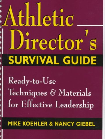 Athletic Director's Survival Guide Ready-to-Use Techniques and Materials for Effective Leadership  1997 edition cover