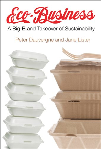 Eco-Business A Big-Brand Takeover of Sustainability  2013 9780262018760 Front Cover