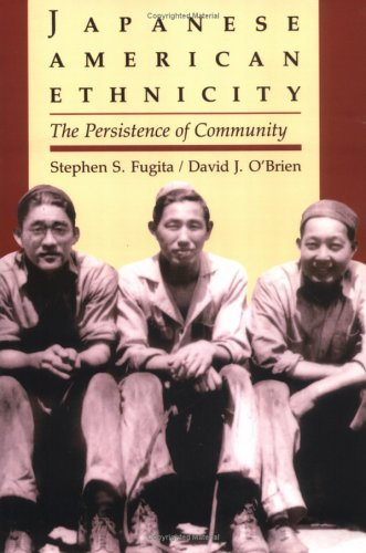 Japanese American Ethnicity The Persistence of Community N/A edition cover