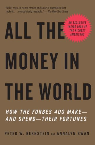 All the Money in the World How the Forbes 400 Make--And Spend--Their Fortunes N/A 9780307278760 Front Cover