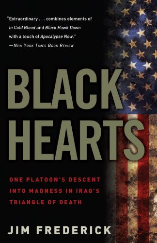 Black Hearts One Platoon's Descent into Madness in Iraq's Triangle of Death N/A edition cover