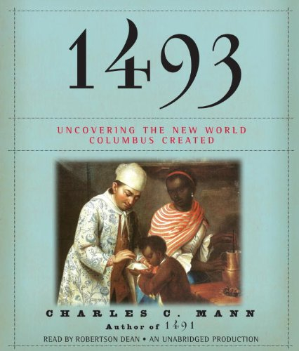 1493: Uncovering the New World Columbus Created  2011 edition cover