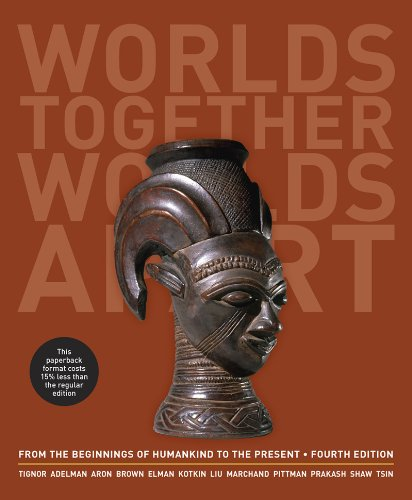 Worlds Together, Worlds Apart A History of the World: from the Beginnings of Humankind to the Present 4th 2014 edition cover