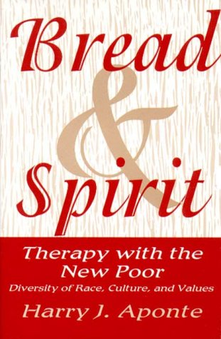 Bread and Spirit Therapy with the New Poor - Diversity of Race, Culture, and Values  1994 edition cover