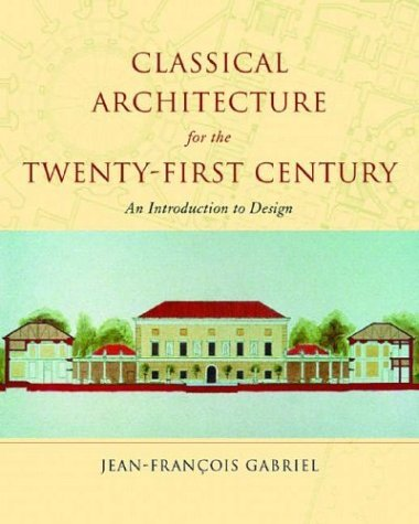 Classical Architecture for the Twenty-First Century An Introduction to Design  2004 9780393730760 Front Cover
