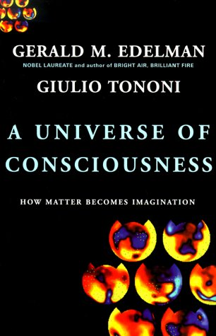 Universe of Consciousness How Matter Becomes Imagination  2000 edition cover