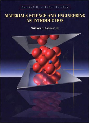 Materials Science and Engineering An Introduction 6th 2003 (Revised) edition cover