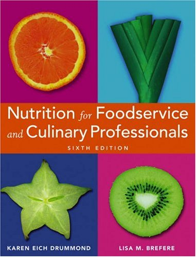 Nutrition for Foodservice and Culinary Professionals  6th 2007 (Revised) edition cover